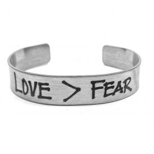 Love is greater than fear cuff